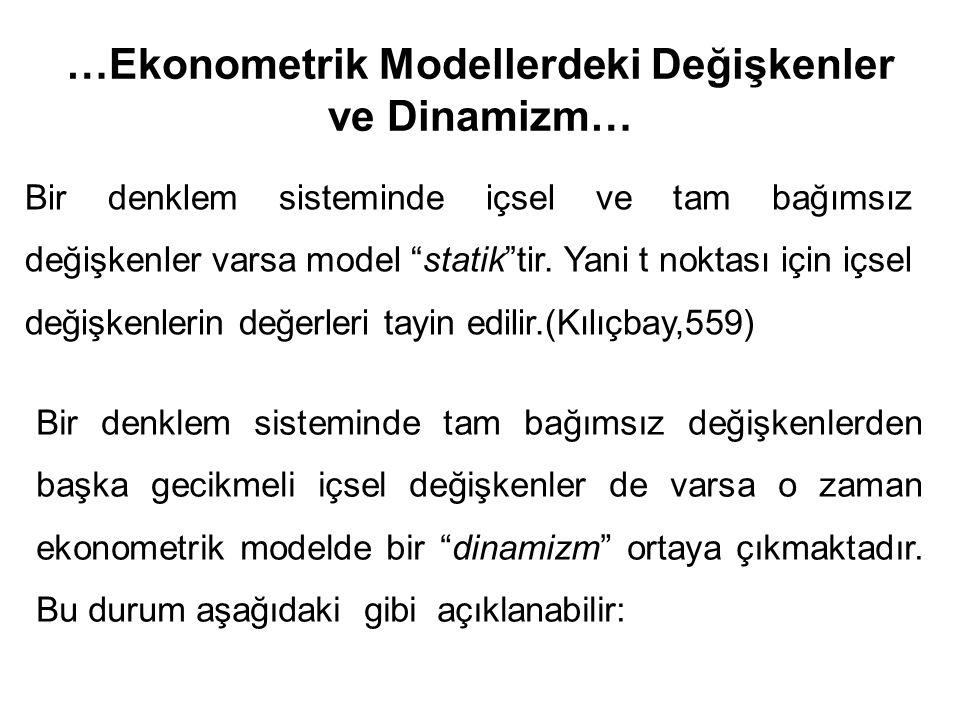 """…Ekonometrik Modellerdeki Değişkenler ve Dinamizm… Bir denklem sisteminde içsel ve tam bağımsız değişkenler varsa model """"statik""""tir. Yani t noktası iç"""