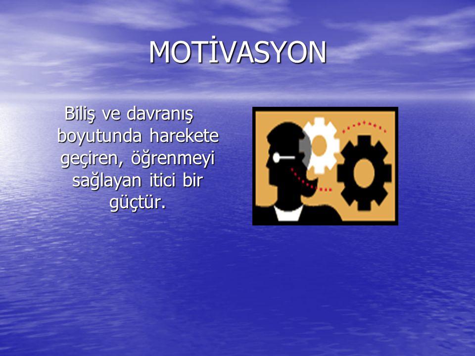 Motivasyon Harekete geçiren itici güç, güdü, istek, dürtüdür.