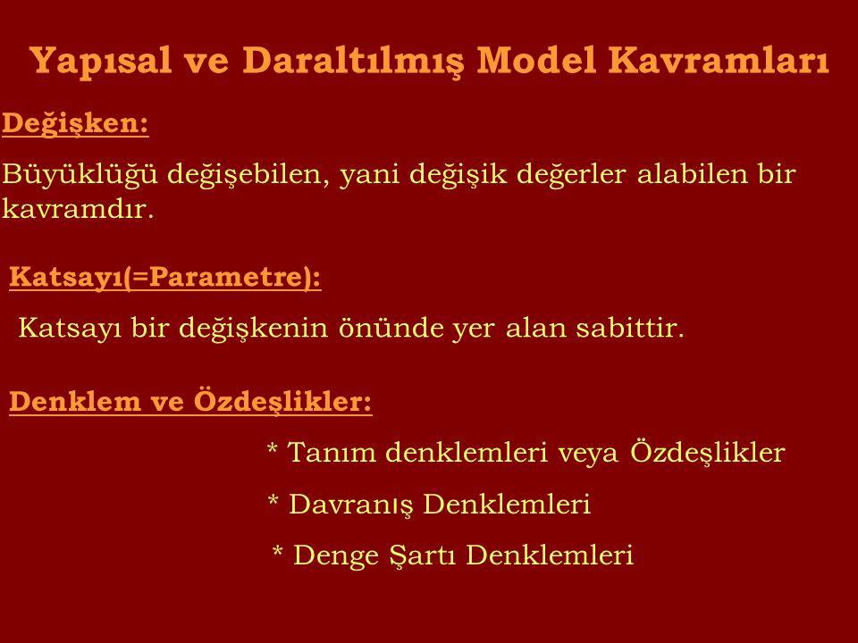 Yapısal ve Daraltılmış Model Kavramları Değişken: Büyüklüğü değişebilen, yani değişik değerler alabilen bir kavramdır.