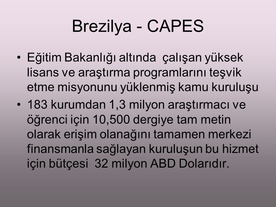 Brezilya - CAPES Eğitim Bakanlığı altında çalışan yüksek lisans ve araştırma programlarını teşvik etme misyonunu yüklenmiş kamu kuruluşu 183 kurumdan