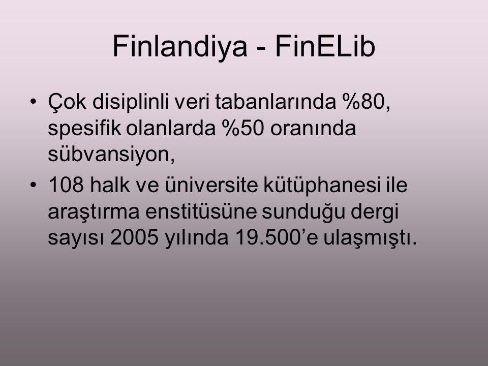 Finlandiya - FinELib Çok disiplinli veri tabanlarında %80, spesifik olanlarda %50 oranında sübvansiyon, 108 halk ve üniversite kütüphanesi ile araştır