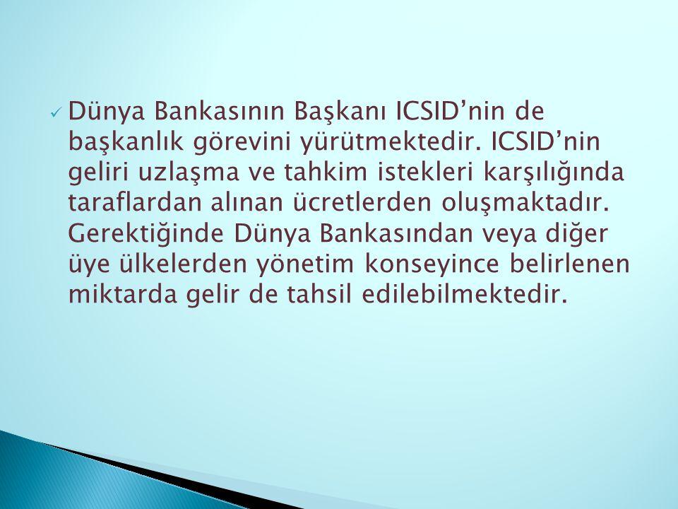 Dünya Bankasının Başkanı ICSID'nin de başkanlık görevini yürütmektedir. ICSID'nin geliri uzlaşma ve tahkim istekleri karşılığında taraflardan alınan ü
