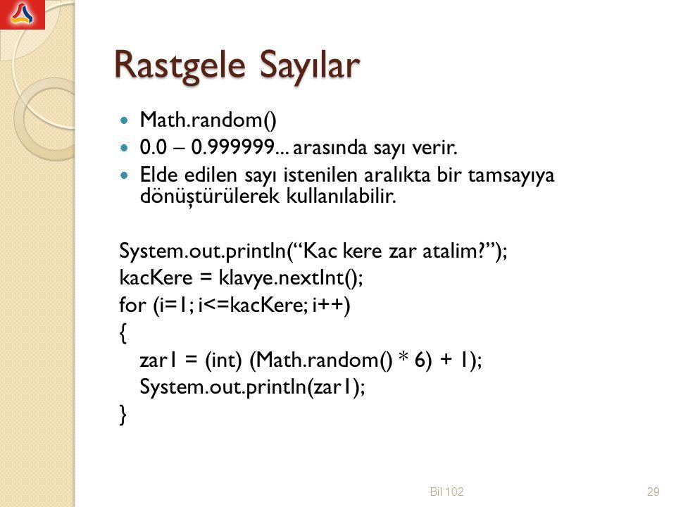 Rastgele Sayılar Math.random() 0.0 – 0.999999... arasında sayı verir.