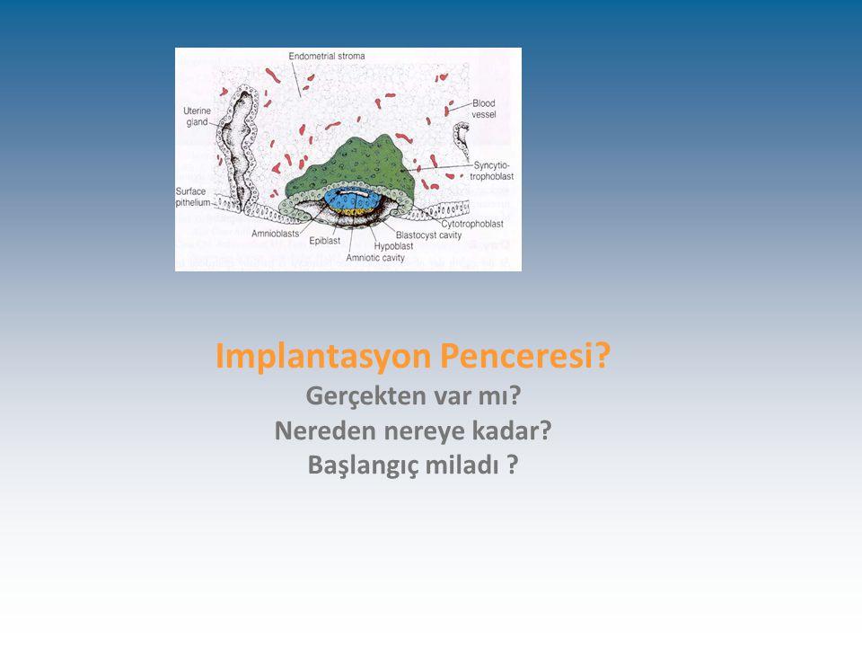 Implantasyon Penceresi? Gerçekten var mı? Nereden nereye kadar? Başlangıç miladı ?