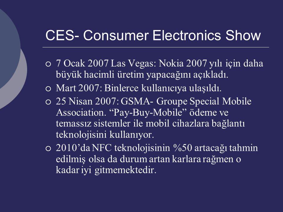 CES- Consumer Electronics Show  7 Ocak 2007 Las Vegas: Nokia 2007 yılı için daha büyük hacimli üretim yapacağını açıkladı.