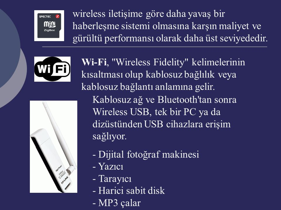 wireless iletişime göre daha yavaş bir haberleşme sistemi olmasına karşın maliyet ve gürültü performansı olarak daha üst seviyededir.