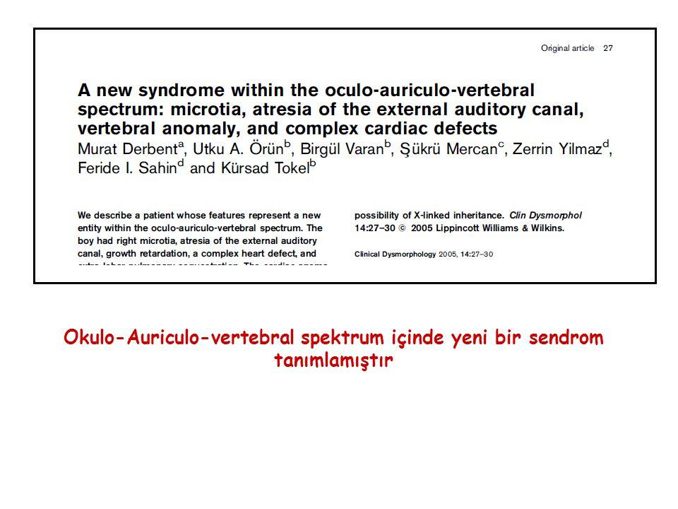 Okulo-Auriculo-vertebral spektrum içinde yeni bir sendrom tanımlamıştır