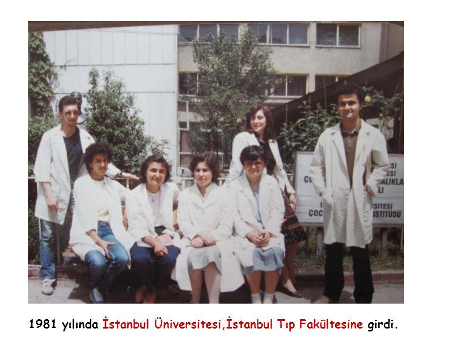 1981 yılında İstanbul Üniversitesi,İstanbul Tıp Fakültesine girdi.