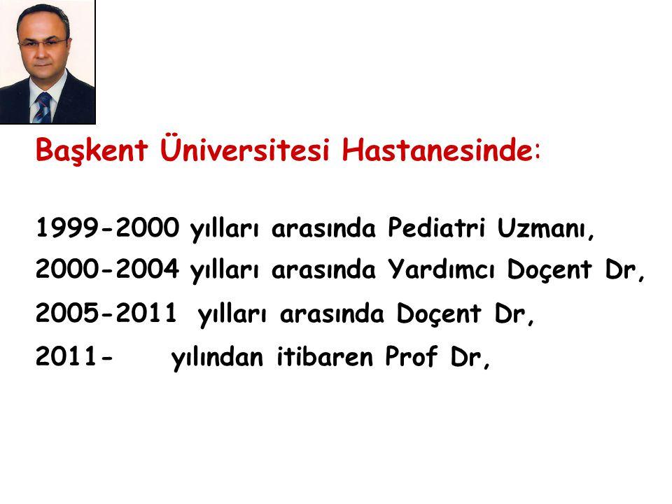 Başkent Üniversitesi Hastanesinde: 1999-2000 yılları arasında Pediatri Uzmanı, 2000-2004 yılları arasında Yardımcı Doçent Dr, 2005-2011 yılları arasın