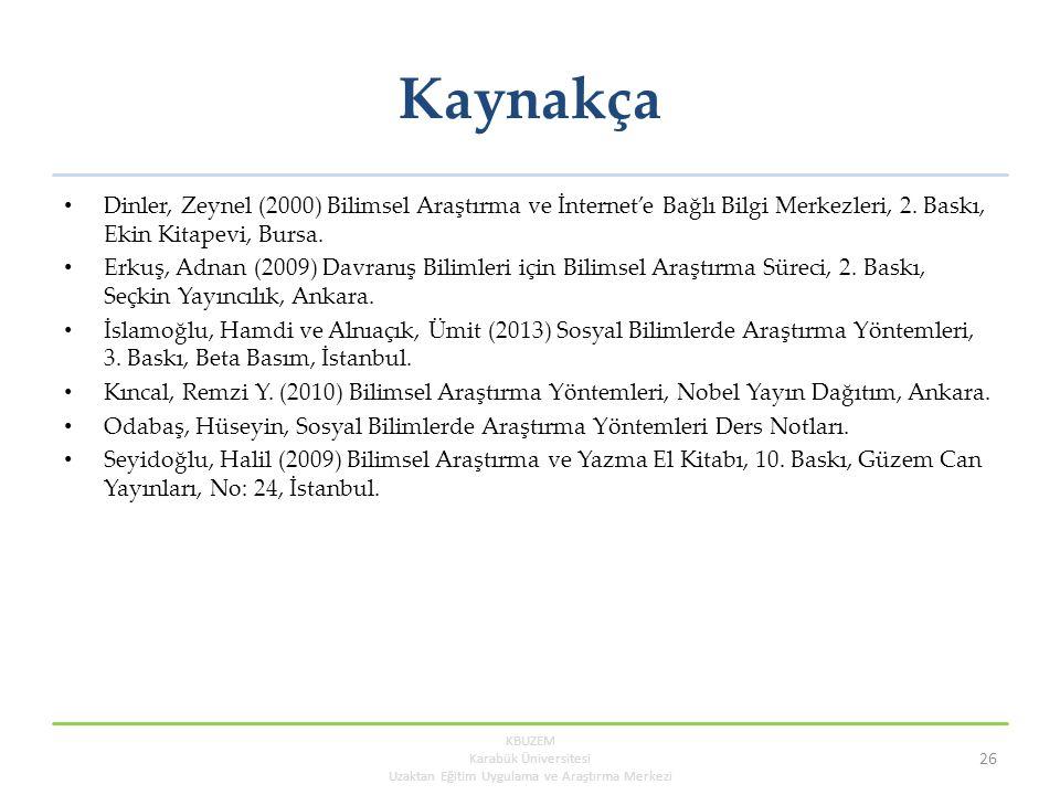 Kaynakça Dinler, Zeynel (2000) Bilimsel Araştırma ve İnternet'e Bağlı Bilgi Merkezleri, 2. Baskı, Ekin Kitapevi, Bursa. Erkuş, Adnan (2009) Davranış B