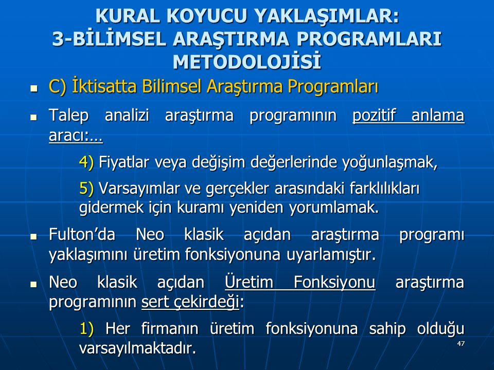 47 KURAL KOYUCU YAKLAŞIMLAR: 3-BİLİMSEL ARAŞTIRMA PROGRAMLARI METODOLOJİSİ C) İktisatta Bilimsel Araştırma Programları C) İktisatta Bilimsel Araştırma