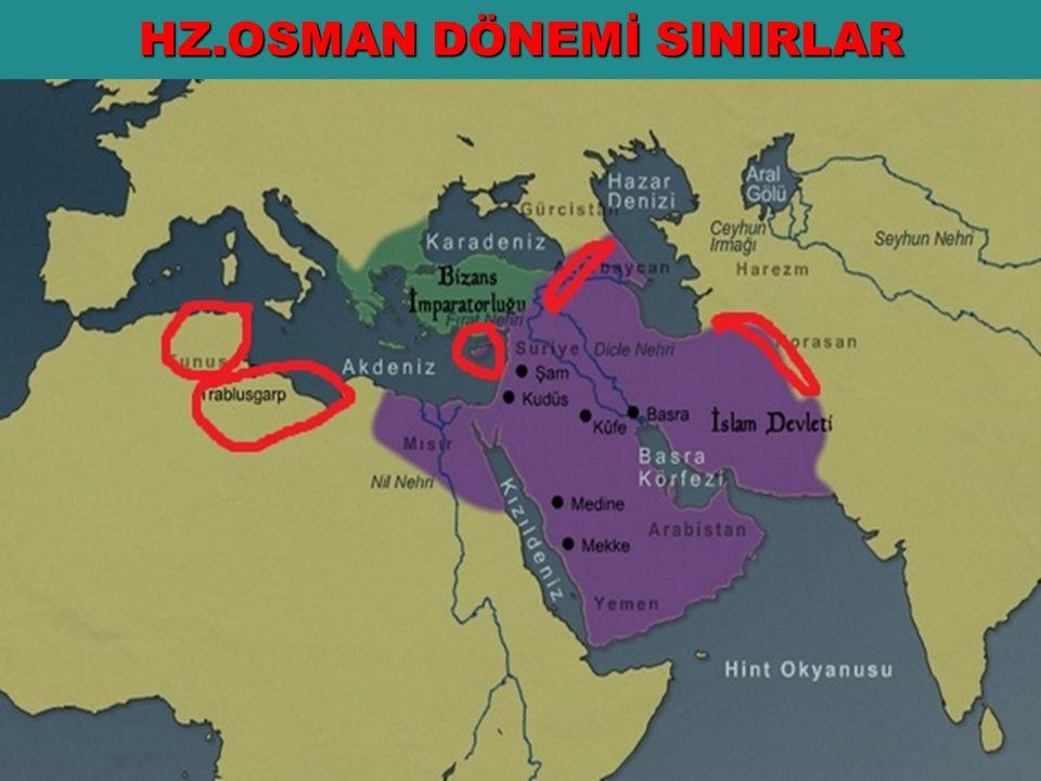HZ. OSMAN DÖNEMİ ( 644 – 656 ) ilk görüş ayrılıkları Tunus Libya İslam Donanması ilk deniz savaşı Kıbrıs Türk-Arap savaşları Kuran-ı Kerim çoğaltıldı