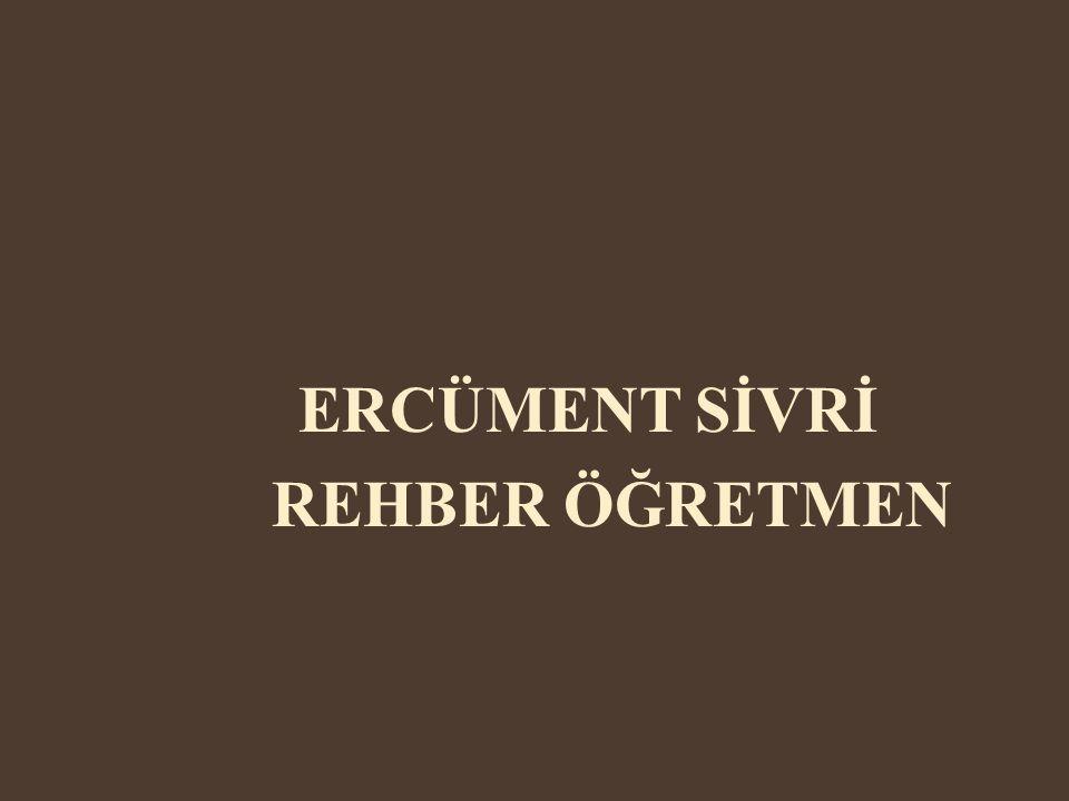 ERCÜMENT SİVRİ REHBER ÖĞRETMEN
