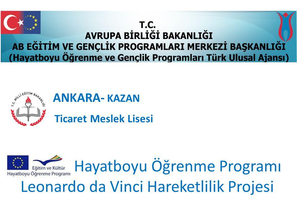 ANKARA- KAZAN Ticaret Meslek Lisesi Hayatboyu Öğrenme Programı Leonardo da Vinci Hareketlilik Projesi