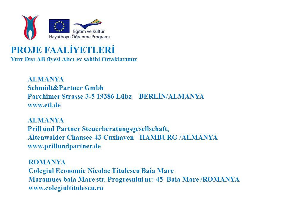 PROJE FAALİYETLERİ Yurt Dışı AB üyesi Alıcı ev sahibi Ortaklarımız ALMANYA Prill und Partner Steuerberatungsgesellschaft, Altenwalder Chausee 43 Cuxha
