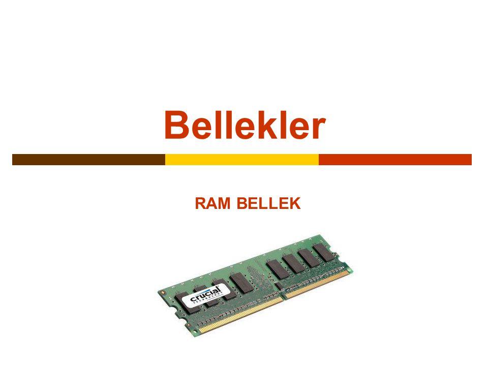 Bellekler RAM BELLEK