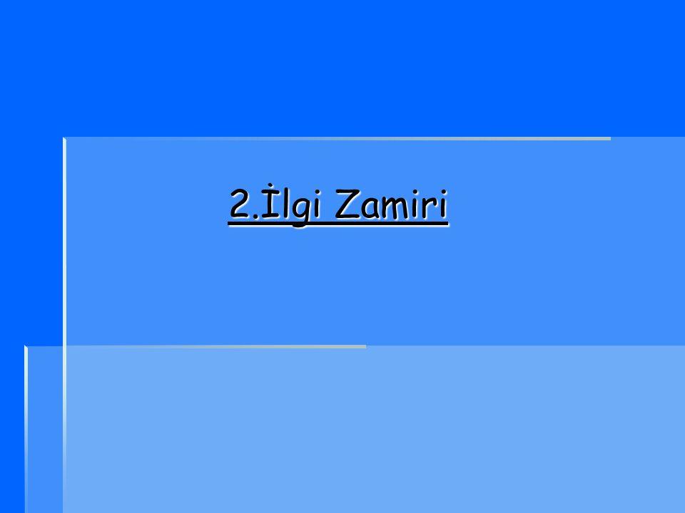 2.İlgi Zamiri