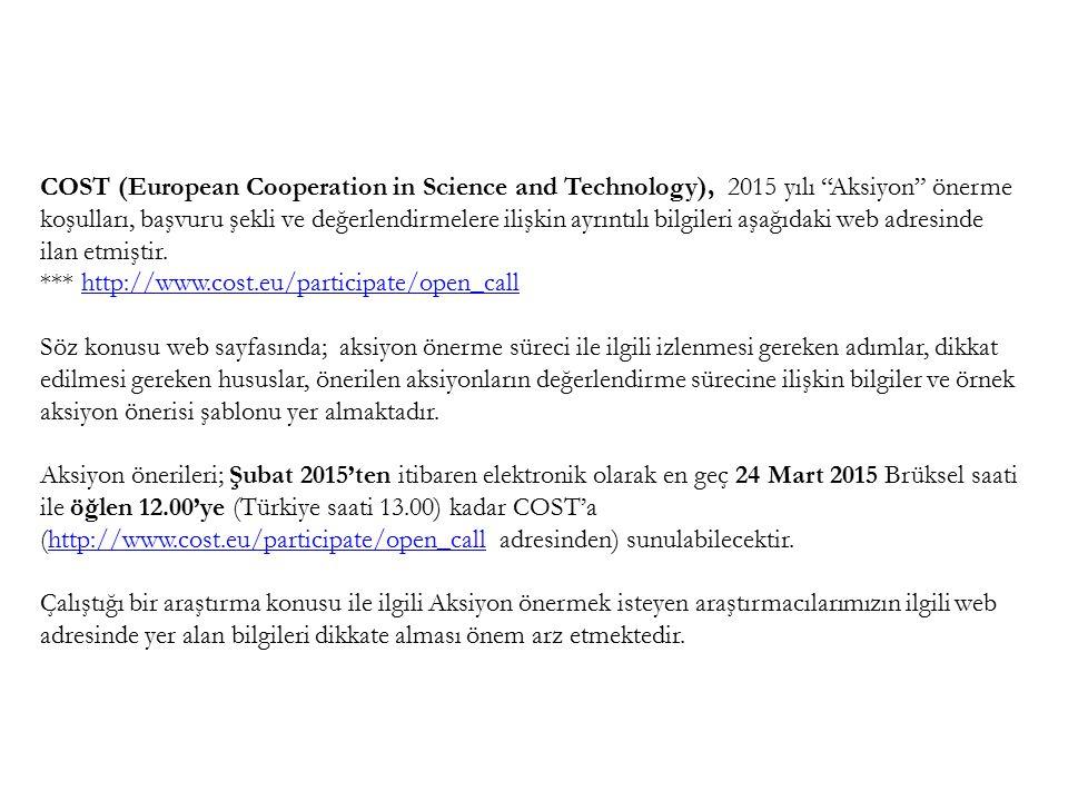 """COST (European Cooperation in Science and Technology), 2015 yılı """"Aksiyon"""" önerme koşulları, başvuru şekli ve değerlendirmelere ilişkin ayrıntılı bilg"""