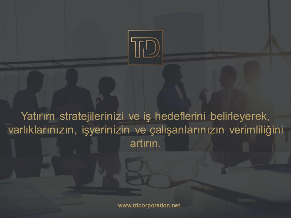 Yatırım stratejilerinizi ve iş hedeflerini belirleyerek, varlıklarınızın, işyerinizin ve çalışanlarınızın verimliliğini artırın. www.tdcorporation.net
