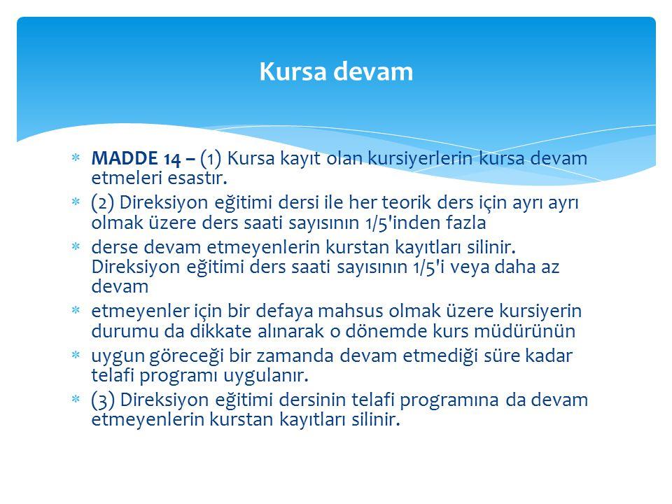  MADDE 14 – (1) Kursa kayıt olan kursiyerlerin kursa devam etmeleri esastır.