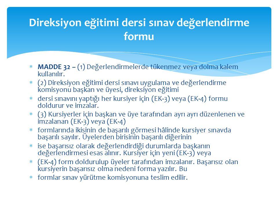  MADDE 32 – (1) Değerlendirmelerde tükenmez veya dolma kalem kullanılır.