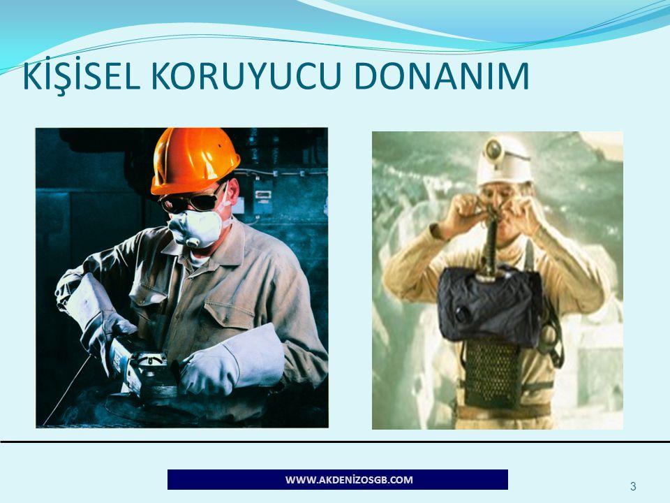 KİŞİSEL KORUYUCU DONANIM 3 WWW.AKDENİZOSGB.COM