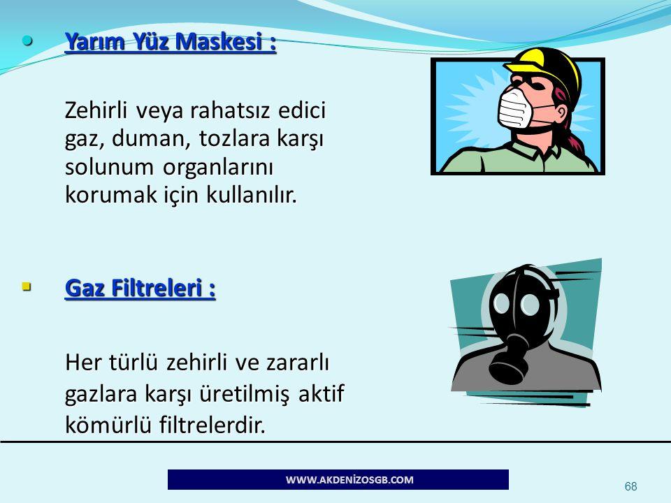 68 Yarım Yüz Maskesi : Yarım Yüz Maskesi : Zehirli veya rahatsız edici gaz, duman, tozlara karşı solunum organlarını korumak için kullanılır.  Gaz Fi