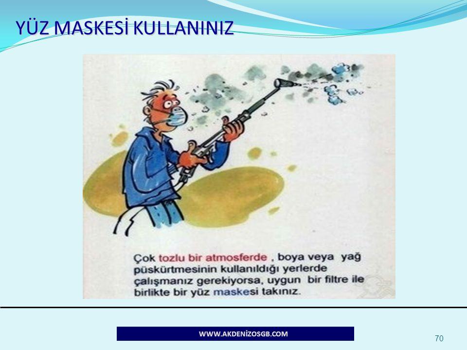 70 YÜZ MASKESİ KULLANINIZ WWW.AKDENİZOSGB.COM