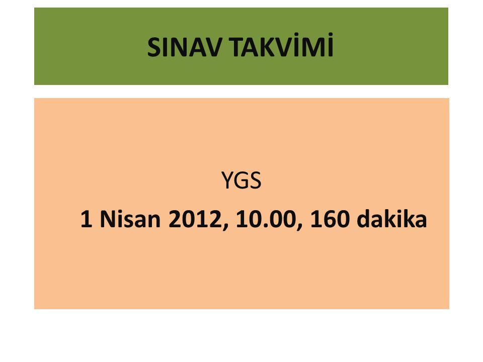 SINAV TAKVİMİ YGS 1 Nisan 2012, 10.00, 160 dakika