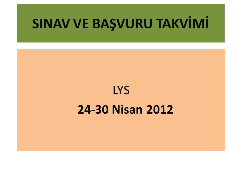 SINAV VE BAŞVURU TAKVİMİ LYS 24-30 Nisan 2012