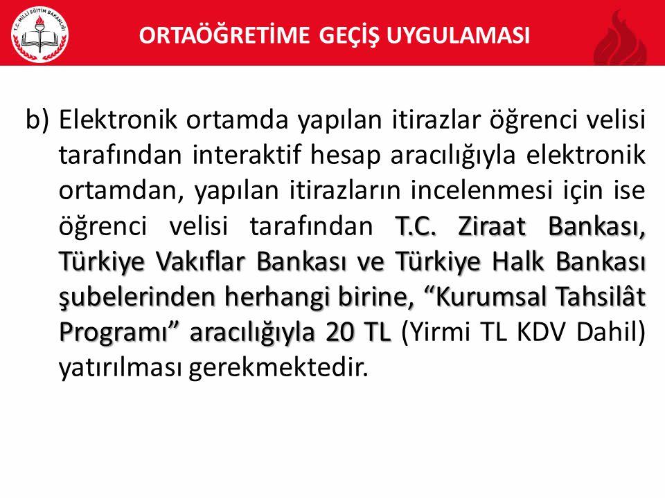 """T.C. Ziraat Bankası, Türkiye Vakıflar Bankası ve Türkiye Halk Bankası şubelerinden herhangi birine, """"Kurumsal Tahsilât Programı"""" aracılığıyla 20 TL b)"""