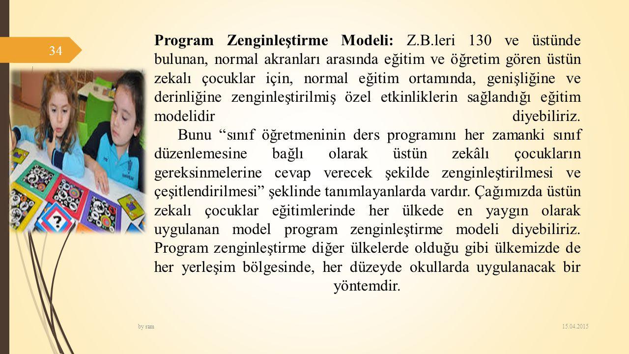 Program Zenginleştirme Modeli: Z.B.leri 130 ve üstünde bulunan, normal akranları arasında eğitim ve öğretim gören üstün zekalı çocuklar için, normal e