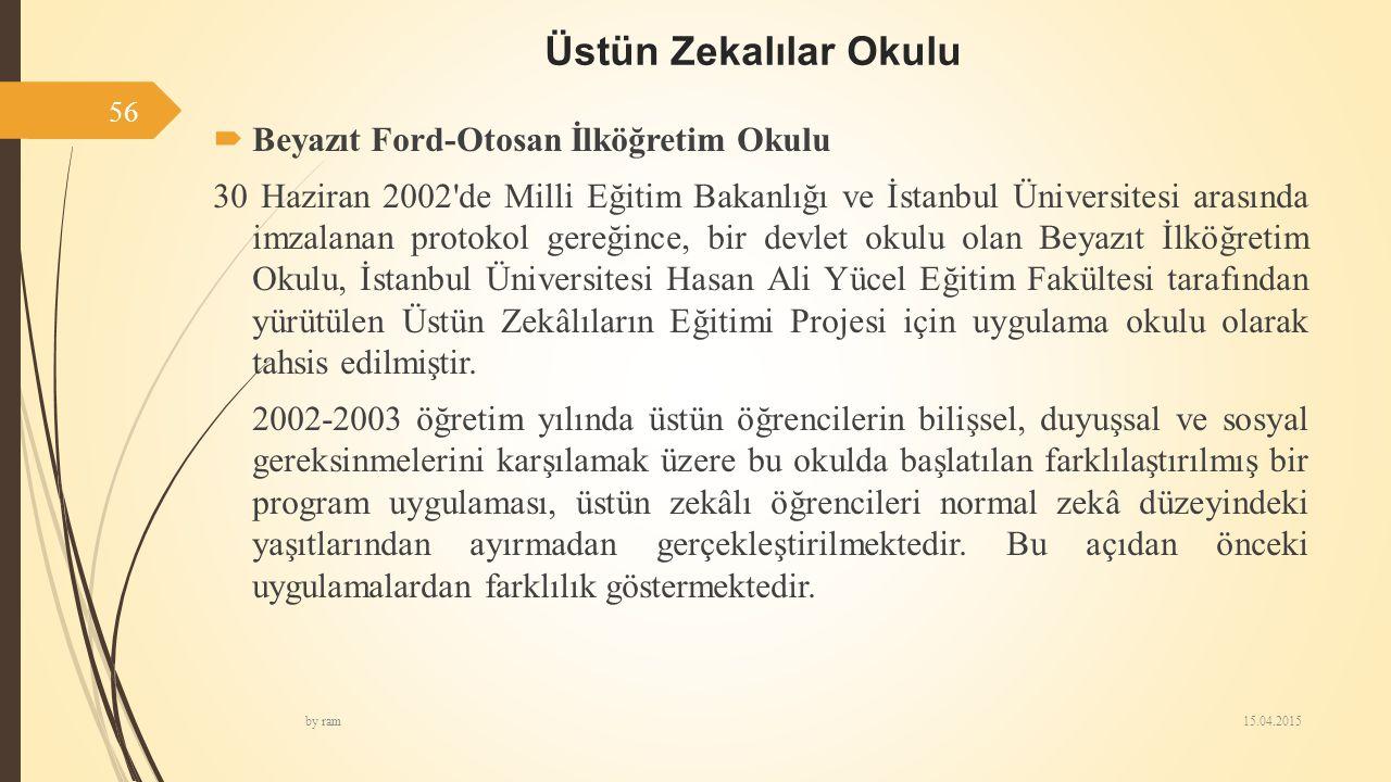 Üstün Zekalılar Okulu  Beyazıt Ford-Otosan İlköğretim Okulu 30 Haziran 2002'de Milli Eğitim Bakanlığı ve İstanbul Üniversitesi arasında imzalanan pro