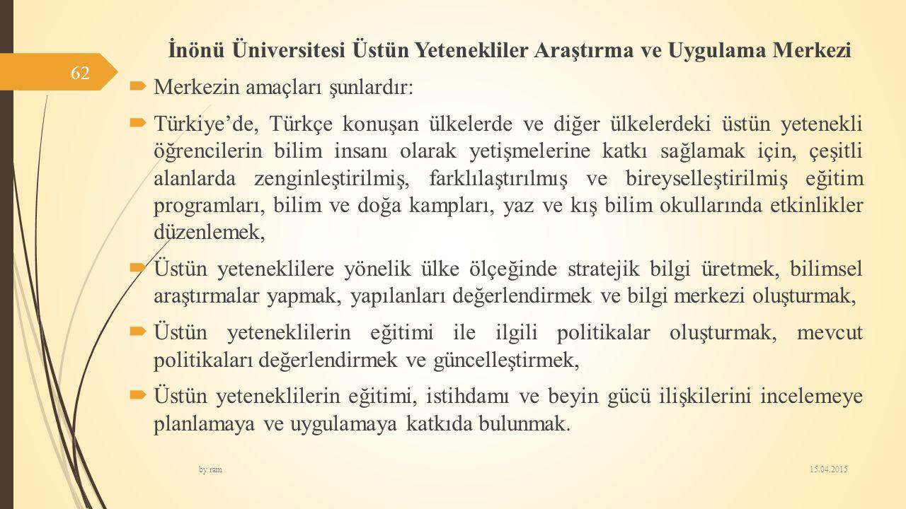 İnönü Üniversitesi Üstün Yetenekliler Araştırma ve Uygulama Merkezi  Merkezin amaçları şunlardır:  Türkiye'de, Türkçe konuşan ülkelerde ve diğer ülk
