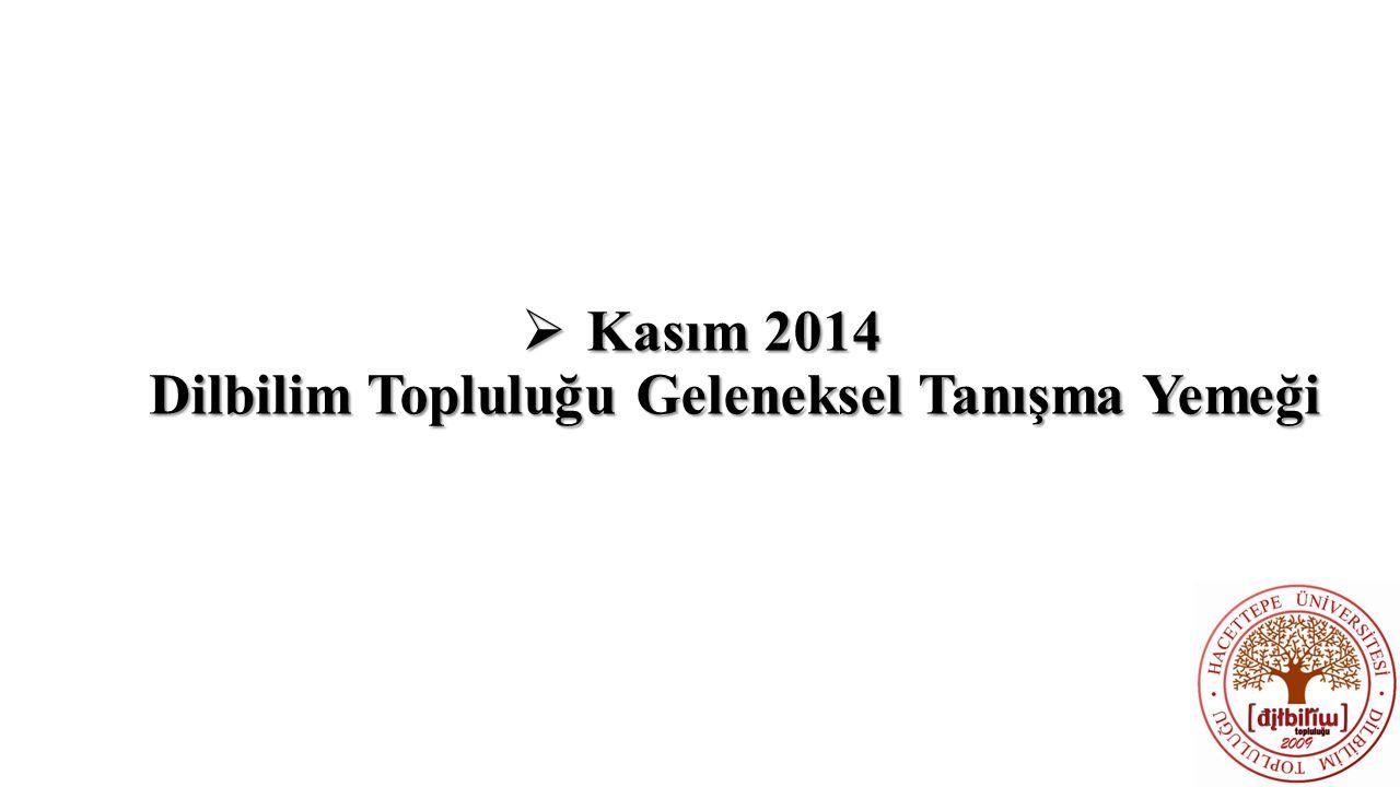  Kasım 2014 Dilbilim Topluluğu Geleneksel Tanışma Yemeği