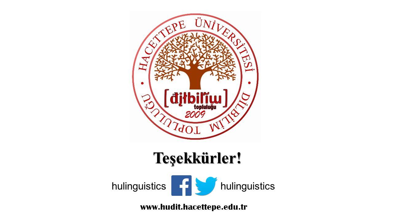 Teşekkürler! hulinguistics www.hudit.hacettepe.edu.tr