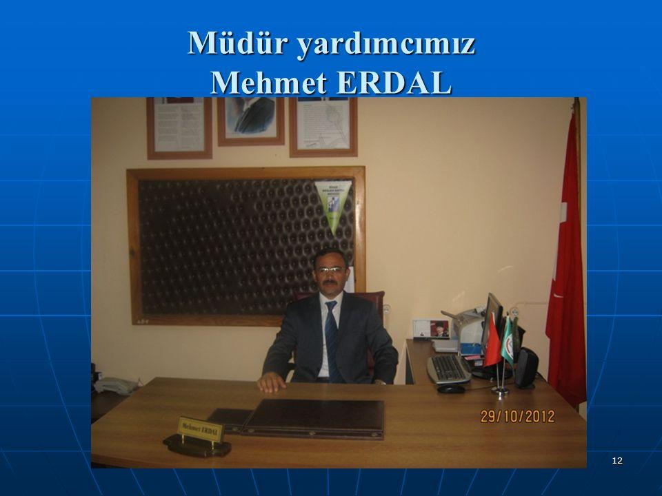 12 Müdür yardımcımız Mehmet ERDAL