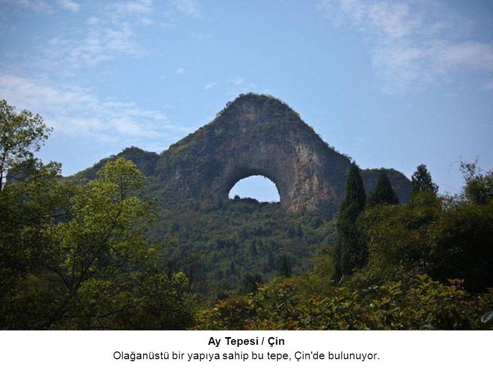 Ay Tepesi / Çin Olağanüstü bir yapıya sahip bu tepe, Çin de bulunuyor.