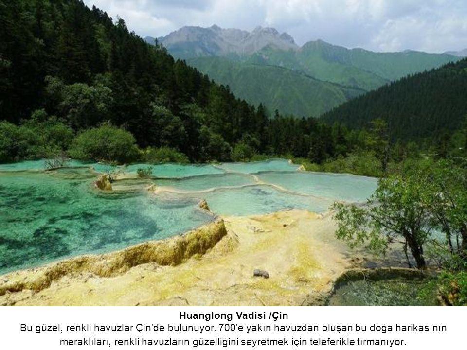 Huanglong Vadisi /Çin Bu güzel, renkli havuzlar Çin de bulunuyor.