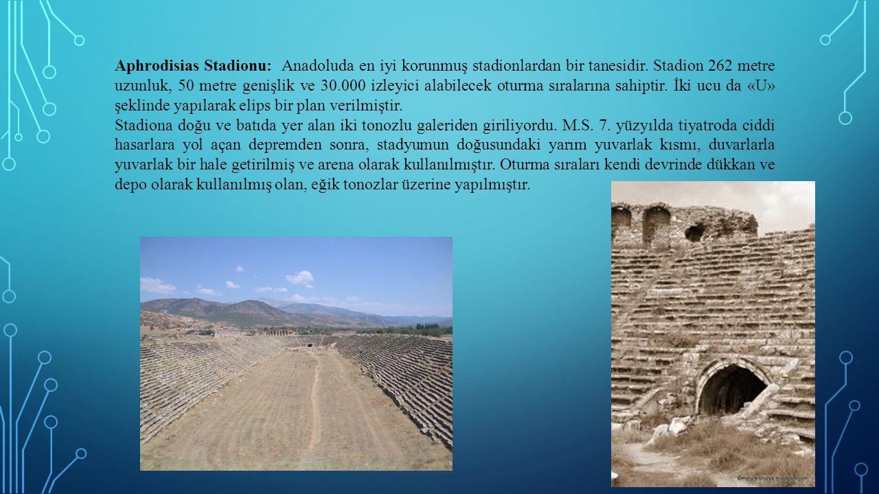 Aphrodisias Stadionu: Anadoluda en iyi korunmuş stadionlardan bir tanesidir. Stadion 262 metre uzunluk, 50 metre genişlik ve 30.000 izleyici alabilece