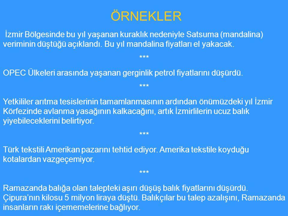ÖRNEKLER İzmir Bölgesinde bu yıl yaşanan kuraklık nedeniyle Satsuma (mandalina) veriminin düştüğü açıklandı.