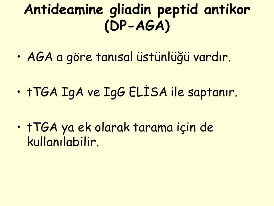 Antideamine gliadin peptid antikor (DP-AGA) AGA a göre tanısal üstünlüğü vardır. tTGA IgA ve IgG ELİSA ile saptanır. tTGA ya ek olarak tarama için de