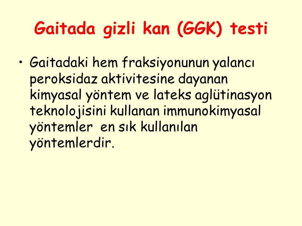 Gaitada gizli kan (GGK) testi Gaitadaki hem fraksiyonunun yalancı peroksidaz aktivitesine dayanan kimyasal yöntem ve lateks aglütinasyon teknolojisini