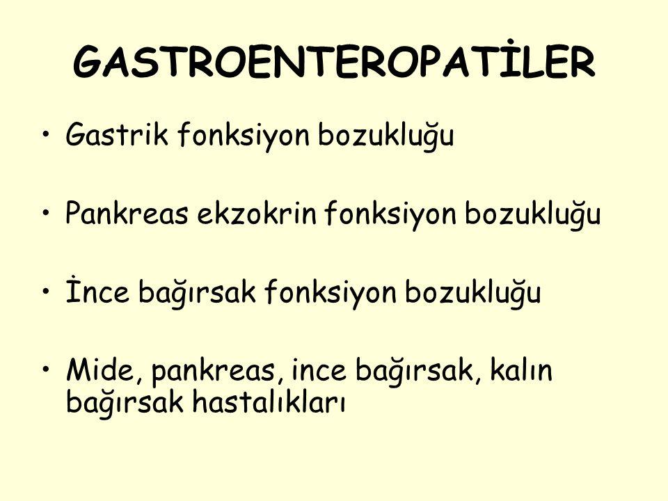Gastrik fonksiyon bozukluğu Pankreas ekzokrin fonksiyon bozukluğu İnce bağırsak fonksiyon bozukluğu Mide, pankreas, ince bağırsak, kalın bağırsak hast