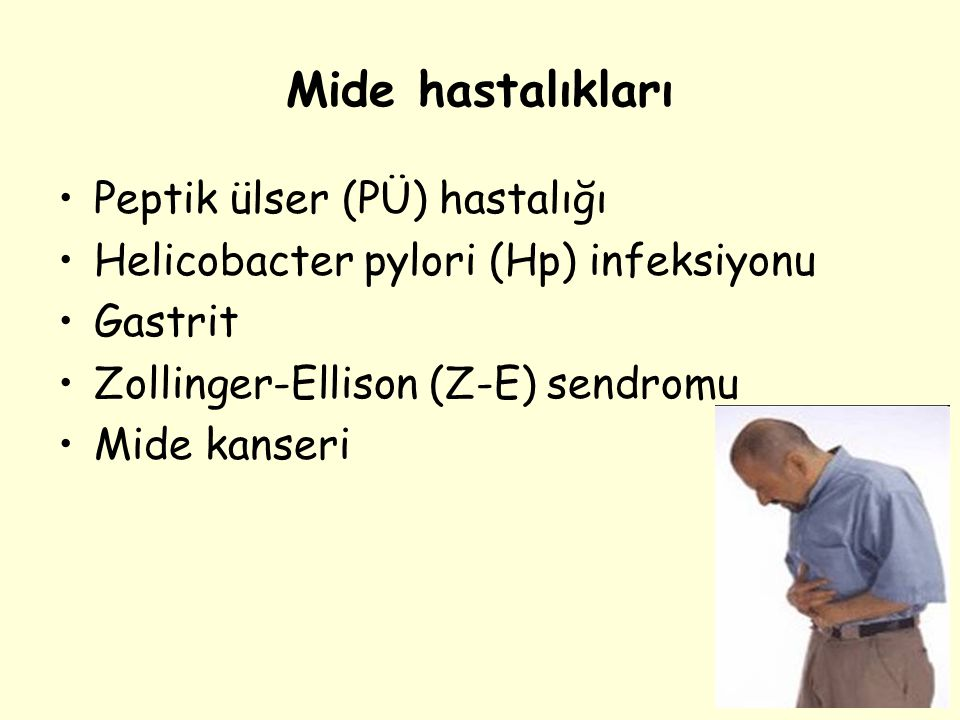 Mide hastalıkları Peptik ülser (PÜ) hastalığı Helicobacter pylori (Hp) infeksiyonu Gastrit Zollinger-Ellison (Z-E) sendromu Mide kanseri