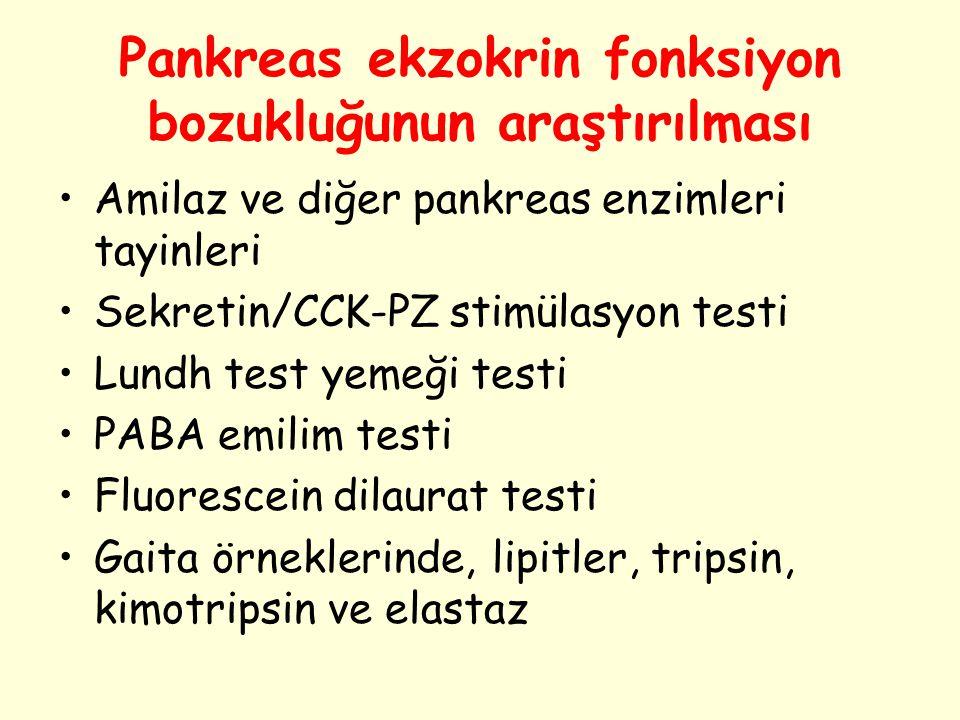 Pankreas ekzokrin fonksiyon bozukluğunun araştırılması Amilaz ve diğer pankreas enzimleri tayinleri Sekretin/CCK-PZ stimülasyon testi Lundh test yemeğ