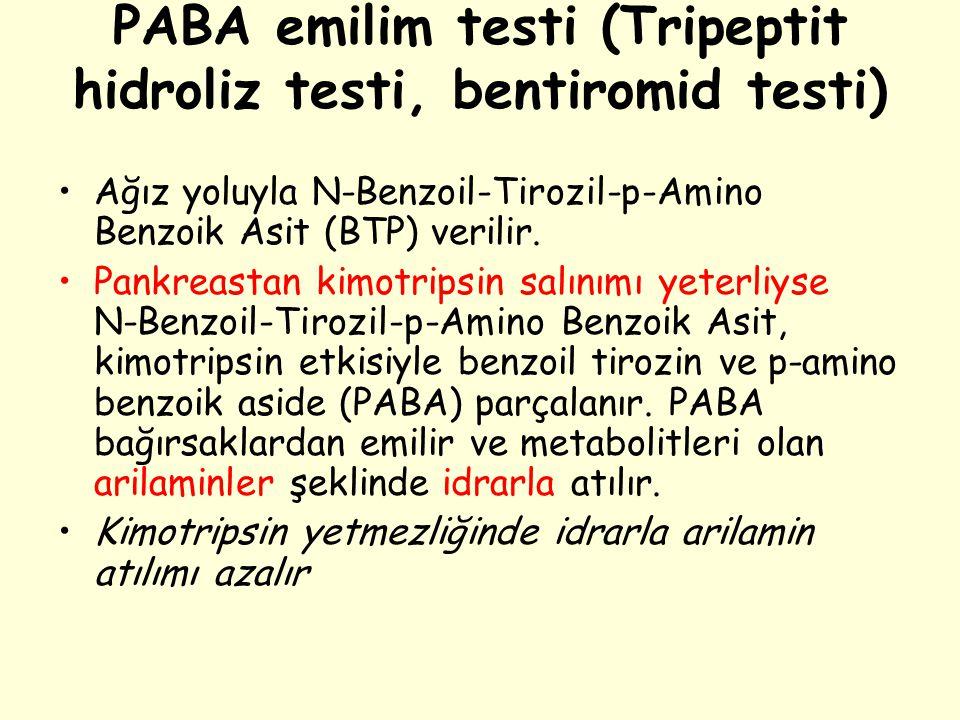 PABA emilim testi (Tripeptit hidroliz testi, bentiromid testi) Ağız yoluyla N-Benzoil-Tirozil-p-Amino Benzoik Asit (BTP) verilir. Pankreastan kimotrip