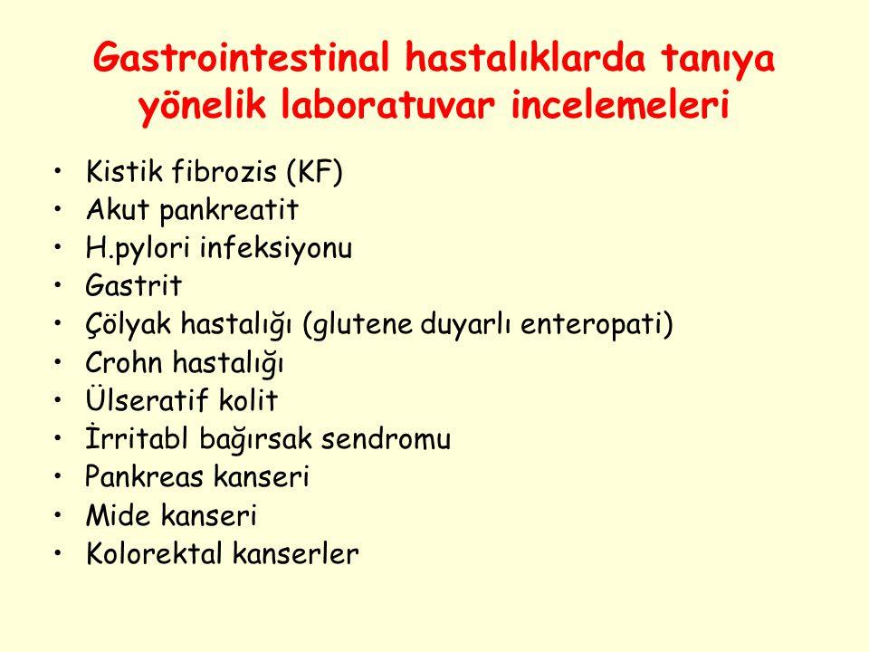 Gastrointestinal hastalıklarda tanıya yönelik laboratuvar incelemeleri Kistik fibrozis (KF) Akut pankreatit H.pylori infeksiyonu Gastrit Çölyak hastal