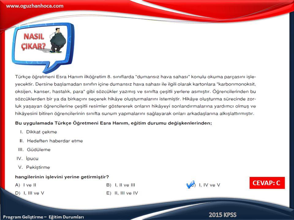 Program Geliştirme – Eğitim Durumları www.oguzhanhoca.com CEVAP: C