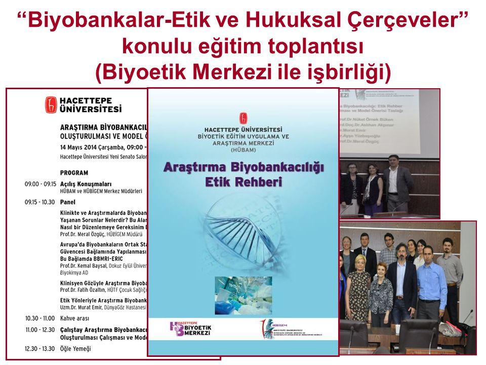 """""""Biyobankalar-Etik ve Hukuksal Çerçeveler"""" konulu eğitim toplantısı (Biyoetik Merkezi ile işbirliği)"""